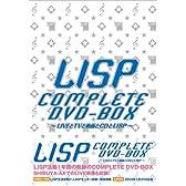 LISP COMPLETE DVD-BOX~LIVEとテレビと動画とCDとLISP~【初回生産限定】