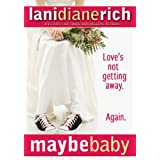 Maybe Baby ~ Lani Diane Rich