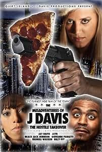 MisAdventures of J Davis Presents:The Hostile Takeover