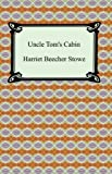 Uncle Toms Cabin [with Biographical Introduction]