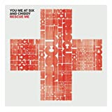 Rescue Me - You Me At Six & Chiddy