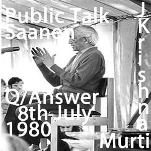 J Krishnamurti Saanen 2, 8th July 1980 | [Jiddu Krishnamurti]