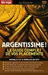 Argentissime ! : Le guide complet de...