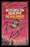 Blooded on Arachne (0671413198) by Michael Bishop