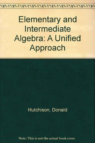 Elemenetary and Intermediate Algebra: A Unified Approach