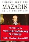 Mazarin : Le ma�tre du jeu par Berti�re