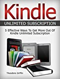 KINDLE: 5 Effective Ways To Get More Out Of Kindle Unlimited Subscription (Kindle unlimited books,  Kindle unlimited subscription, manage Kindle subscriptions)