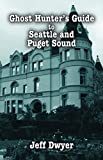 img - for Ghost Hunter's Gudie to Seattle and Puget Sound (Ghost Hunter's Guide) book / textbook / text book