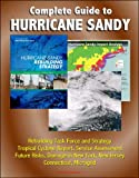 img - for Complete Guide to Hurricane Sandy: Rebuilding Task Force and Strategy, Tropical Cyclone Report, Service Assessment, Future Risks, Damage in New York, New Jersey, Connecticut, Microgrid book / textbook / text book