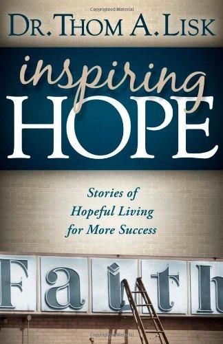 Inspiring Hope: Stories Of Hopeful Living For More Success