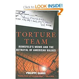 torture team rumsfeld s memo and the betrayal of american values