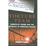 Torture Team: Rumsfeld's Memo and the Betrayal of American Values ~ Philippe Sands