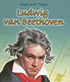 img - for Ludwig van Beethoven (Lives and Times) book / textbook / text book