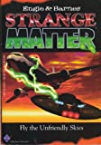 Fly the Unfriendly Skies (Strange Matter)