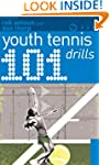 101 Youth Tennis Drills (101 Drills)