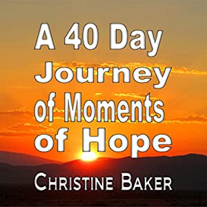 A 40 Day Journey of Moments of Hope Audiobook