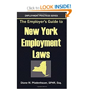 The Employer's Guide to New York Employment Laws Diane M Pfadenhauer Esq.