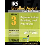 IRS Enrolled Agent Exam Study Guide 2011-2012, Part 3: Representation, with Free Online Test Bank ~ Rain Hughes