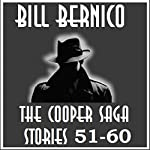 The Cooper Saga 06: Stories 51-60 | Bill Bernico