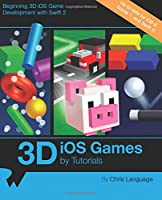 3D iOS Games by Tutorials: Beginning 3D iOS Game Development with Swift 2 Front Cover