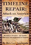 img - for Timeline Repair: Attack on America (Broken History, Book 1) book / textbook / text book
