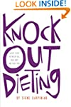Knock Out Dieting: Creating Peace Bet...
