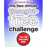 The Two Minute Thought-Free Challenge ~ Graham Ellis