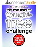 The Two Minute Thought-Free Challenge (English Edition)