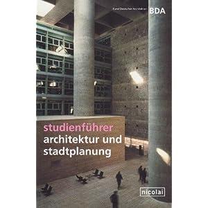 Studienführer Architektur und Stadtplanung: Der Wegweiser für das Studium in Deutschland