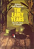 The United States Army in Vietnam--Advice and Support: The Early Years, 1941-1960 (016001591X) by Ronald H. Spector