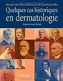 Quelques cas historiques en dermatologie (French Edition) (2817800311) by Cribier, Bernard