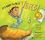 img - for It's Hard To Be a Verb! book / textbook / text book