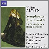 William Alwyn: Symphonies Nos. 2 & 5; Lyra Angelica (Harp Concerto)