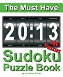The Must Have 2013 Sudoku Puzzle Book: 365 Sudoku Puzzle Games to challenge you every day of the year. Randomly distributed and ranked from easy and moderate to cruel and deadly! Mammoth Sudoku