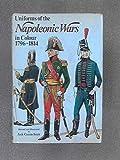 Uniforms of the Napoleonic Wars, 1796-1814 (Colour) (0713705278) by Haythornthwaite, Philip J.