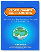 Video Games and Learning: Teaching and Participatory Culture in the Digital Age (Technology, Education--Connections)