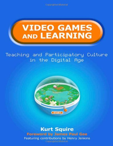 Video Games and Learning: Teaching and Participatory Culture in the Digital Age (Technology, Education - Connections (The TEC Series))