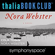 Thalia Book Club: Nora Webster  by Colm Toibin Narrated by Siri Hustvedt, Terry Donnelly