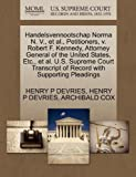 Handelsvennootschap Norma N. V., et al., Petitioners, v. Robert F. Kennedy, Attorney General of the United States, Etc., et al. U.S. Supreme Court Transcript of Record with Supporting Pleadings