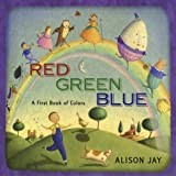 Red, Green, Blue: A First Book of Colors (0525423036) by Jay, Alison