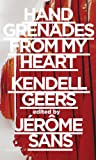 img - for Kendell Geers: Hand Grenades from My Heart book / textbook / text book