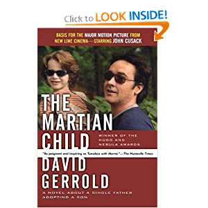 The Martian Child: A Novel About A Single Father Adopting A Son by