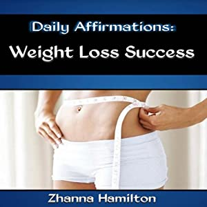 Daily Affirmations: Weight Loss Success Audiobook
