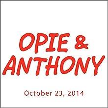 Opie & Anthony, Howie Mandel and Dan Soder, October 23, 2014  by Opie & Anthony Narrated by Opie & Anthony