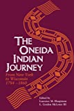 img - for Oneida Indian Journey: From New York to Wisconsin, 1784-1860 book / textbook / text book