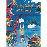 Alles jubelt, alles singt: Das groe Bilder-Liederbuch fr die ganze Familievon &#34;Cornelia Grzywa&#34;