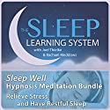 Sleep Well Hypnosis Meditation Bundle, Relieve Stress and Have Restful Sleep (The Sleep Learning System) Speech by Joel Thielke Narrated by Joel Thielke, Rachael Meddows