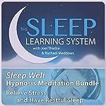 Sleep Well Hypnosis Meditation Bundle, Relieve Stress and Have Restful Sleep (The Sleep Learning System) | Joel Thielke