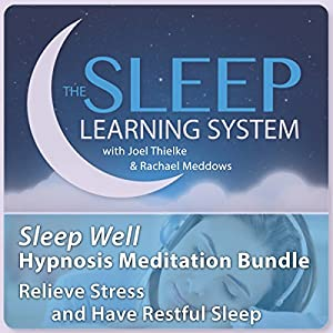 Sleep Well Hypnosis Meditation Bundle, Relieve Stress and Have Restful Sleep (The Sleep Learning System) Speech