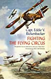 img - for By Captain Eddie V. Rickenbacker - Fighting the Flying Circus: The Greatest True Air Adventure to Co (2001-09-19) [Paperback] book / textbook / text book